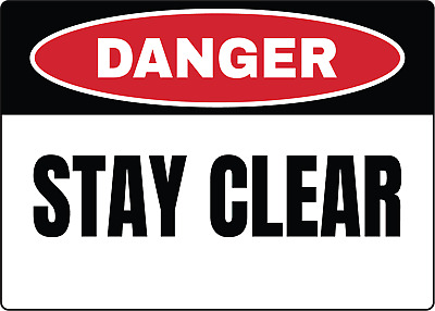 DANGER! STAY CLEAR OSHA SIGN | Adhesive Vinyl Sign Decal