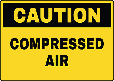 CAUTION! COMPRESSED AIR OSHA CAUTION SIGN | Adhesive Vinyl Sign Decal