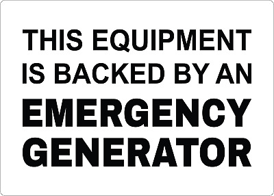 THIS EQUIPMENT IS BACKED BY AN EMERGENCY GENERATOR | Adhesive Vinyl Sign Decal