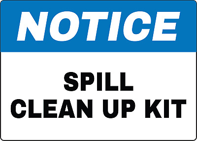 NOTICE! SPILL CLEAN UP KIT OSHA SIGN | Adhesive Vinyl Sign Decal