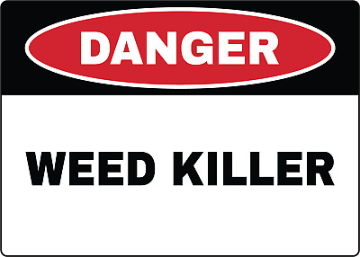 OSHA DANGER! WEED KILLER | Adhesive Vinyl Sign Decal