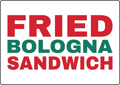 FRIED BOLOGNA SANDWICH RESTAURANT FAST FOOD  | Adhesive Vinyl Sign Decal