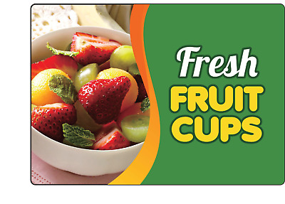 FRESH FRUIT CUPS- RESTAURANT FAST FOOD | Adhesive Vinyl Sign Decal