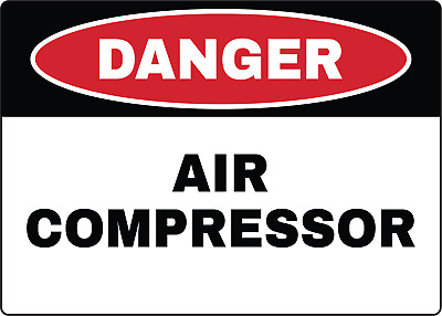 OSHA DANGER AIR COmPRESSOR | Adhesive Vinyl Sign Decal