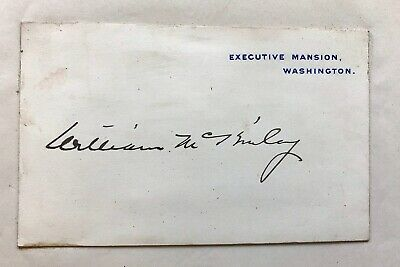 President William McKinley Signed Executive Mansion Card White House Autograph