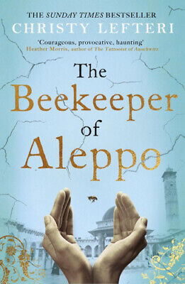 The Beekeeper of Aleppo: The Sunday Times Bestseller and Richard & Judy Book