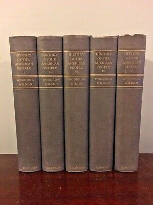 A History Of The American People - Woodrow Wilson 5 Vols 1906 Edition Complete