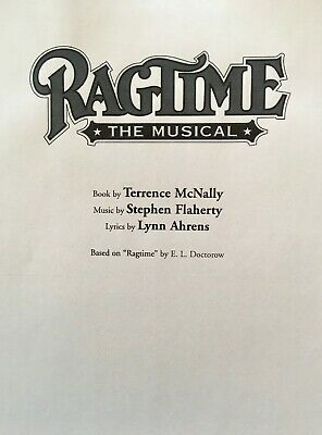RAGTIME The Musical - Playscript for the McNally/Flaherty/Ahrens Broadway Show