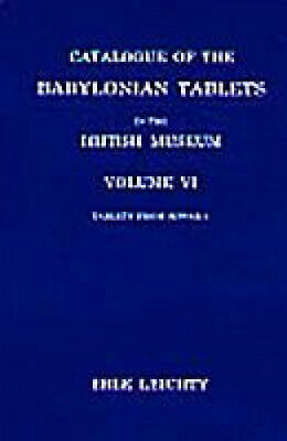 Catalogue of the Babylonian Tablets in the British Museum, Volume VI: Tablets