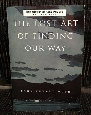 The Lost Art of Finding Our Way by Huth Uncorrected Page Proofs 2013 Harvard HUP