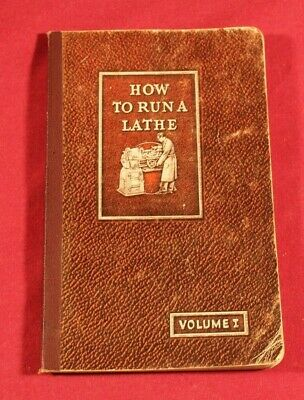 How To Run A Lathe Volume 1 Edition 45  South Bend Lathe Works 1947 Manual Guide