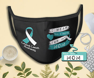 I Wear Teal And White For My Mom Cervical Cancer Awareness Custom Face Mask Gift