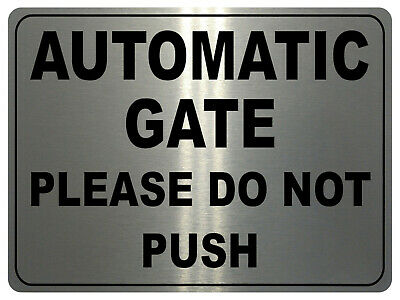 ELECTRIC GATE PLEASE DO NOT PUSH metal SIGN NOTICE automatic gates force plaque