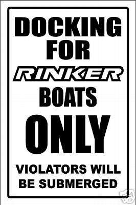 RINKER  -DOCKING ONLY SIGN   -aluminum, top quality