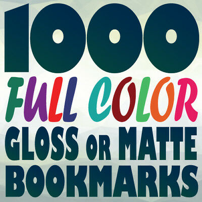 1000 2x8 Full Color Custom BOOKMARK Printing on 16pt Gloss or Matte Finish