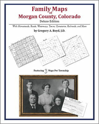 Family Maps Morgan County Colorado Genealogy CO Plat