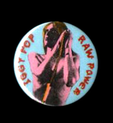 IGGY POP BADGE. Stooges, Raw Power.