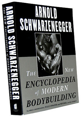 The New Encyclopedia of Modern Bodybuilding Arnold Bill
