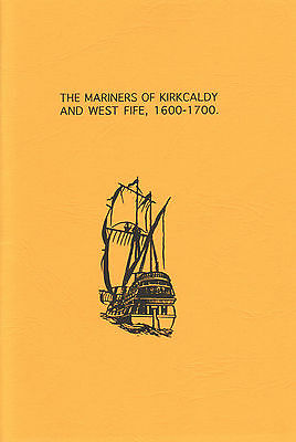 Mariners Of Kirkcaldy And West Fife 1600-1700