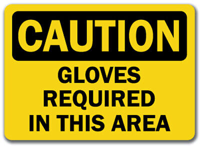 "Caution Sign - Gloves Required In This Area - 10"" x 14"" OSHA Safety Sign"