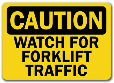 "Caution Sign - Watch For Forklift Traffic - 10"" x 14"" OSHA Safety Sign"