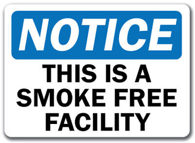 "Notice Sign - This Is A Smoke Free Facility - 10"" x 14"" OSHA Safety Sign"
