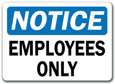 """Notice Sign - Employees Only - 10"""" x 14"""" OSHA Safety Sign"""