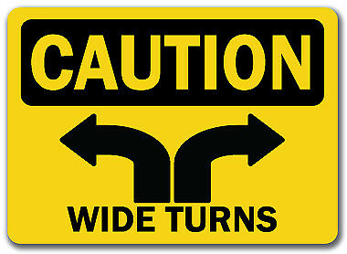 "Caution Sign - Wide Turns - 10"" x 14"" OSHA Safety Sign"