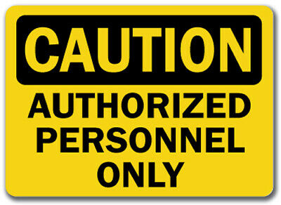 "Caution Sign -  Authorized Personnel Only - 10"" x 14"" OSHA Safety Sign"