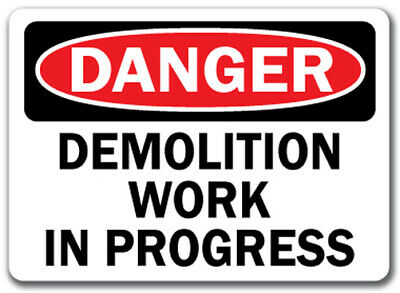 "Danger Sign - Demolition Work In Progress - 10"" x 14"" OSHA Safety Sign"