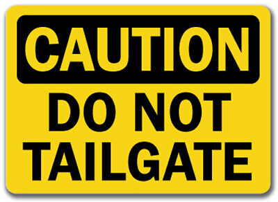 "Caution Sign - Do Not Tailgate - 10"" x 14"" OSHA Safety Sign"