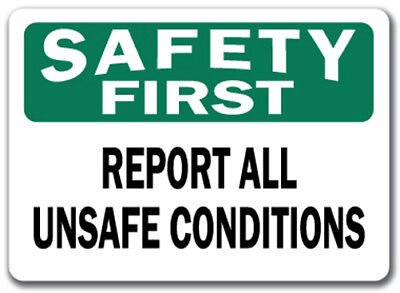 "Safety First Sign - Report All Unsafe Conditions - 10"" x 14"" OSHA Safety Sign"