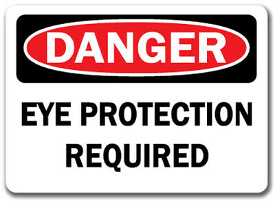 "Danger Sign - Eye Protection Required - 10"" x 14"" OSHA Safety Sign"