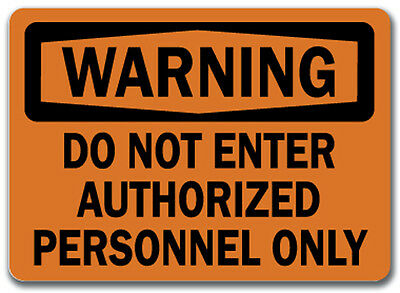 "Warning Sign - Do Not Enter Authorized Personnel - 10"" x 14"" OSHA Safety Sign"