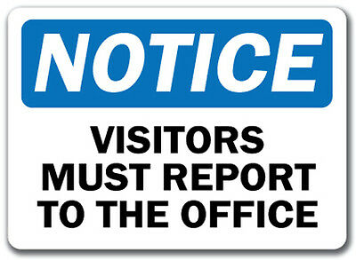 "Notice Sign - Visitors Must Report To The Office - 10"" x 14"" OSHA Safety Sign"