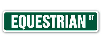 EQUESTRIAN Street Sign horseback riding horses ponies pony tack lessons gift