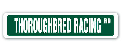THOROUGHBRED RACING Street Sign race racer competition horse supplies gift