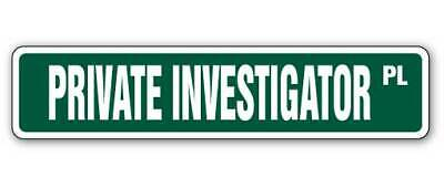 PRIVATE INVESTIGATOR Street Sign detective agency eye PI divorce agent snoop