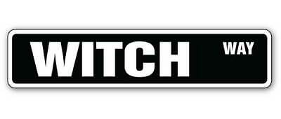 WITCH Street Sign witchraft witches signs wiccan gift Halloween scary black