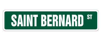 SAINT BERNARD Street Sign dog lover great gift St. St owner veterinarian pet