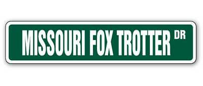 MISSOURI FOX TROTTER Street Sign horse farm country ranch owner 18""