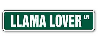 "LLAMA LOVER Street Sign llamas alpaca farm signs zoo| Indoor/Outdoor | 18"" Wide"