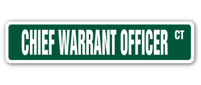 CHIEF WARRANT OFFICER Street Sign US Army Navy CWO W2 W3 retired retirement Army