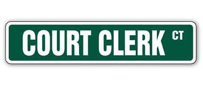 COURT CLERK Street Sign justice judge jury gift lawyer law lawsuit attorney