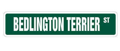 BEDLINGTON TERRIER Street Sign collectible great gift veterinarian pet lover