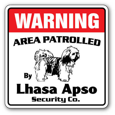 LHASA APSO Security Sign Area Patrolled pet dog owner lover guard gag funny gift