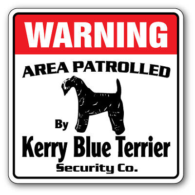 KERRY BLUE TERRIER Security Sign Area Patrolled watchdog dog owner lover pet