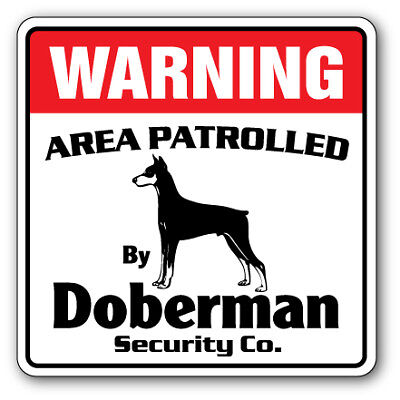 DOBERMAN Security Sign Area Patrolled pet dog guard owner veterinarian vet