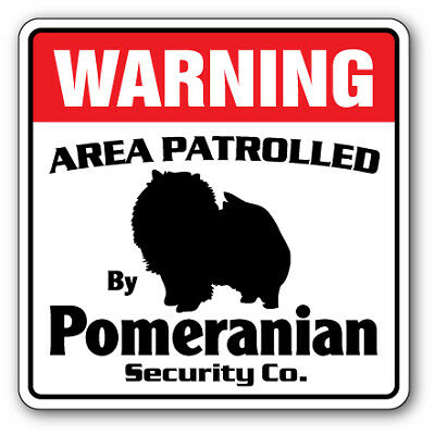 POMERANIAN Security Sign Area Patrolled pet dog gag funny warning guard breeder