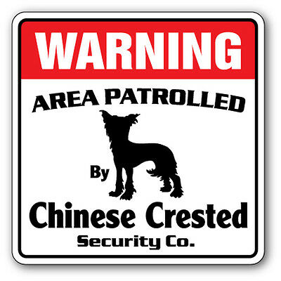 CHINESE CRESTED Security Sign Area Patrolled by dog breed joke gag lover owner